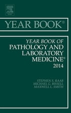 Year Book of Pathology and Laboratory Medicine 2014, E-Book by Stephen S. Raab, MD