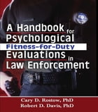 A Handbook for Psychological Fitness-for-Duty Evaluations in Law Enforcement