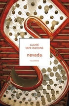 Nevada by Claire Vaye Watkins