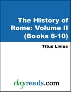 The History of Rome: Volume II (Books 6-10)