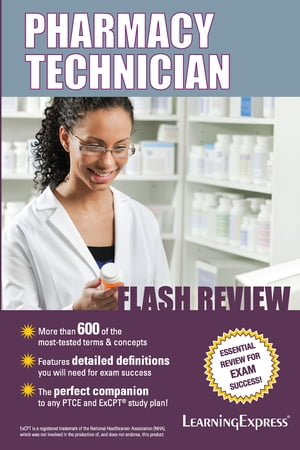 Pharmacy Technician Flash Review by LearningExpress, LLC