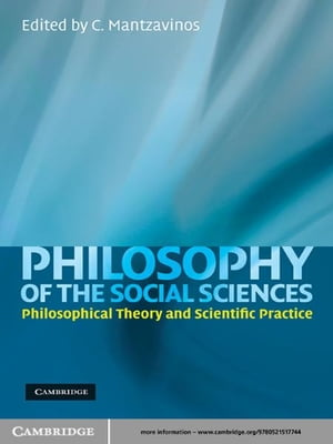 Philosophy of the Social Sciences Philosophical Theory and Scientific Practice