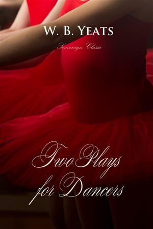 Two Plays for Dancers by W.B. Yeats
