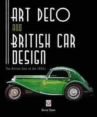 Art Deco and British Car Design: The Airline Cars of the 1930s by Barrie Down
