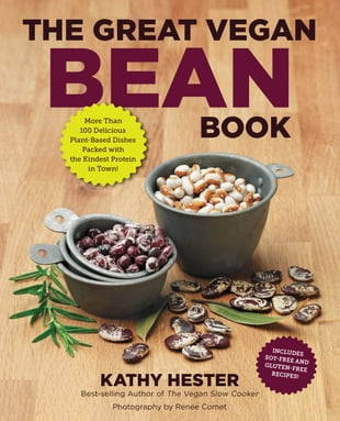 The Great Vegan Bean Book: More than 100 Delicious Plant-Based Dishes Packed with the Kindest Protein in Town! - Includes Soy-F