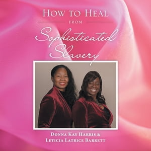 How to Heal from Sophisticated Slavery