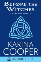 Before the Witches: An Original Novella by Karina Cooper