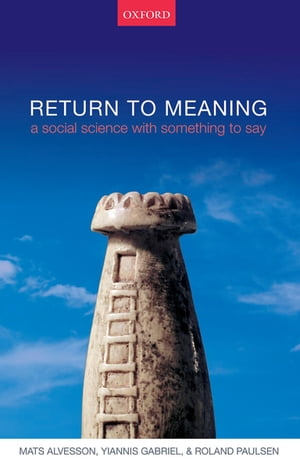 Return to Meaning A Social Science with Something to Say