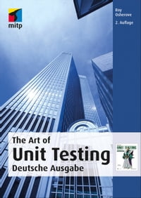 The Art of Unit Testing (mitp Professional): Deutsche Ausgabe