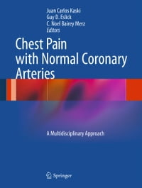 Chest Pain with Normal Coronary Arteries: A Multidisciplinary Approach