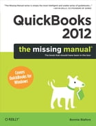 QuickBooks 2012: The Missing Manual by Bonnie Biafore