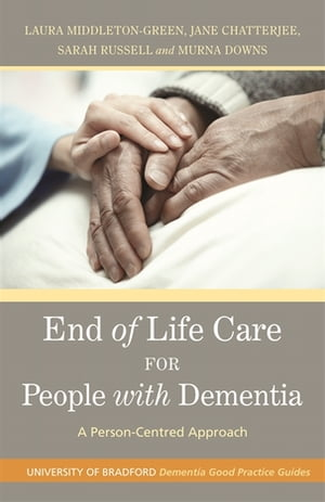 End of Life Care for People with Dementia A Person-Centred Approach