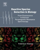 Reactive Species Detection in Biology: From Fluorescence to Electron Paramagnetic Resonance Spectroscopy by Frederick A. Villamena