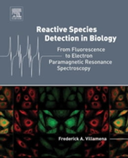 Book Reactive Species Detection in Biology: From Fluorescence to Electron Paramagnetic Resonance… by Frederick A. Villamena