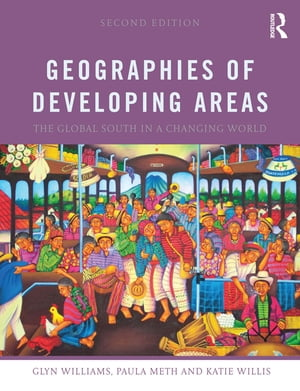 Geographies of Developing Areas The Global South in a Changing World