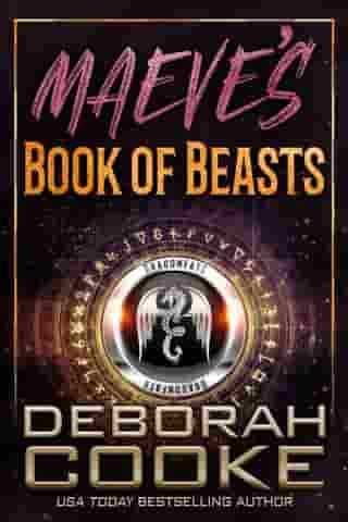 Maeve's Book of Beasts: The DragonFate Prequel by Deborah Cooke