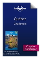 Québec 7 - Charlevoix by Lonely Planet