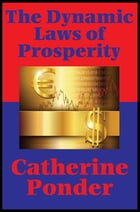 The Dynamic Laws of Prosperity () (Impact Books): Forces That Bring Riches to You by Catherine Ponder