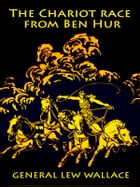 The Chariot race from Ben Hur by Lew Wallace