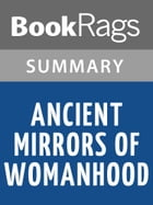 Ancient Mirrors of Womanhood by Merlin Stone Summary & Study Guide by BookRags