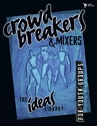Crowd Breakers and Mixers by Youth Specialties