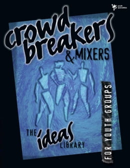 Book Crowd Breakers and Mixers by Youth Specialties