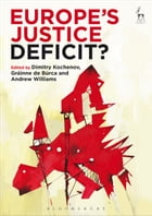 Europe's Justice Deficit? by Gráinne de Búrca