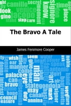 The Bravo: A Tale by James Fenimore Cooper