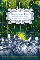 Gunpowder Plots: A Celebration of 400 Years of Bonfire Night by Antonia Fraser