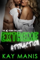 Extreme Attraction by Kay Manis