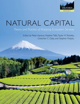 Book Natural Capital: Theory and Practice of Mapping Ecosystem Services by Peter Kareiva
