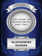 The Count of Monte Cristo, Part Two: The Resurrection of Edmond Dantes: A Play in Five Acts by Alexandre Dumas