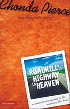 Roadkill on the Highway to Heaven by Chonda Pierce