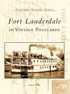 Fort Lauderdale in Vintage Postcards by Susan Gillis