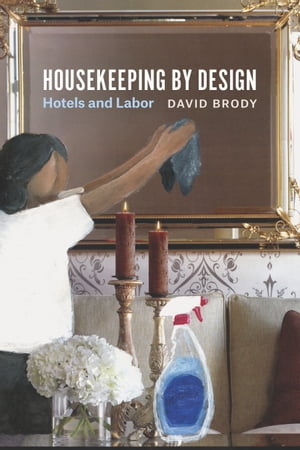 Housekeeping by Design Hotels and Labor