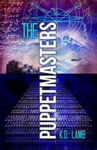 The Puppetmasters by K. D. Lamb