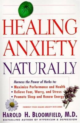 Book Healing Anxiety Naturally by Harold Bloomfield