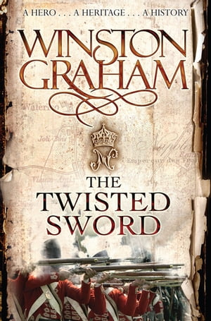 The Twisted Sword A Novel of Cornwall 1815