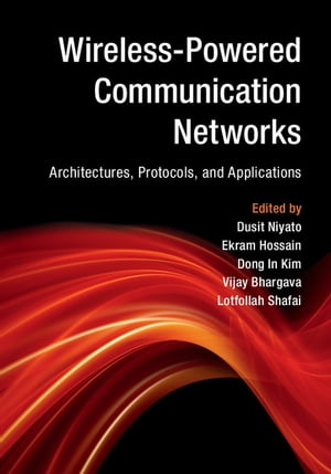 Wireless-Powered Communication Networks Architectures,  Protocols,  and Applications