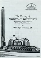 The Heresy of Jehovah's Witnesses by H.H. Pope Shenouda III