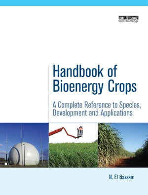 Handbook of Bioenergy Crops A Complete Reference to Species,  Development and Applications
