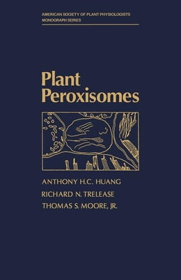 Book Plant Peroxisomes by Huang, Anthony H.C.