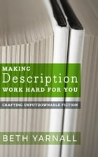 Making Description Work Hard For You by Beth Yarnall