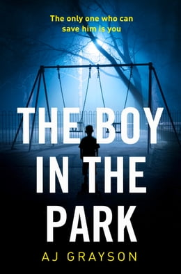 Book The Boy in the Park: The gripping psychological thriller with a shocking twist by A J Grayson