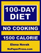 100-Day No-Cooking Diet - 1500 Calorie by Elena Novak