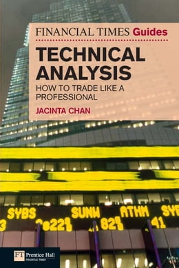 Book Financial Times Guide to Technical Analysis: How to Trade like a Professional by Jacinta Chan