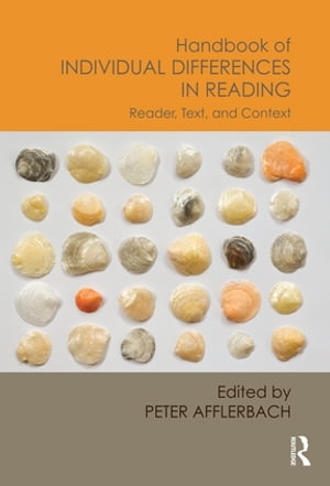 Handbook of Individual Differences in Reading Reader,  Text,  and Context