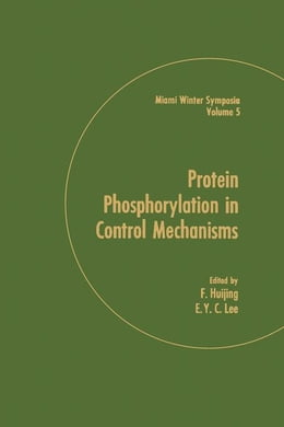 Book Protein Phosphorylation in Control Mechanisms by Huijing, F