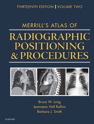 Merrill's Atlas of Radiographic Positioning and Procedures Volume 2