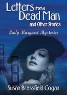 Letters from a Dead Man: and Other Stories by Susan Brassfield Cogan